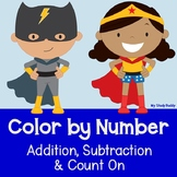 Superhero Color by Number:  Addition, Subtraction, Counting On