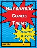 Superhero Comic Theme - Months and Days