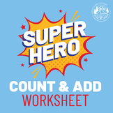 Superhero Count and Add Worksheet
