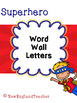 Superhero Decor: Word Wall Letters A-Z (Hero Theme)