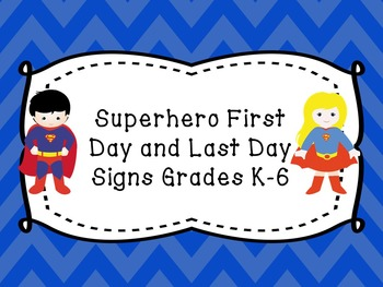 Superhero First and Last Day of School Photo Signs for K-6