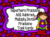 Superhero Fractions Task Cards Add, Subtract, Multiply, Divide Fractions