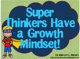 Superhero Growth Mindset Posters (Super Thinkers Have a Gr