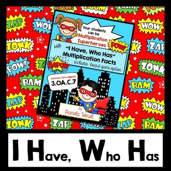 Multiplication Superhero I Have, Who Has Facts to 100 -  Common Core Grade 3