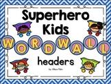 Superhero Kids Word Wall Headers
