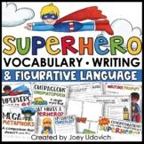 Superhero Literacy: Figurative Language, Narrative Writing, & Character Educ.