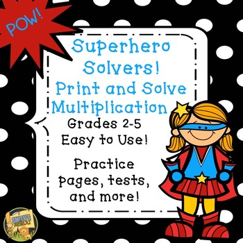 Superhero Multiplication - Print and Solve - No Prep - Grades 2 - 5
