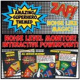Superhero Noise Level Monitoring System! Use with a Projec