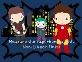 Superhero Non-Linear Measurement