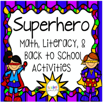 Superhero Pack! Math, Literacy, & Back to School Activities!