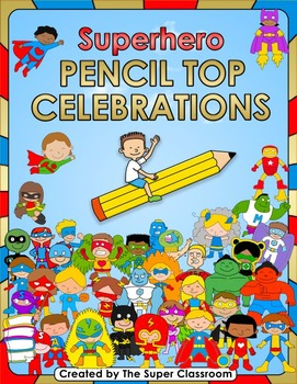 Superhero - Pencil Top Celebrations