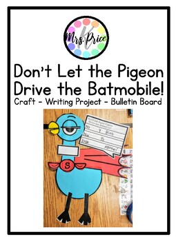 Don't Let the Pigeon Drive the Batmobile Writing Craft Bulletin Board