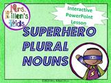 Superhero Plural Nouns - PowerPoint Lesson