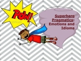 Social Skills - Superhero Pragmatics: Emotions and Idioms