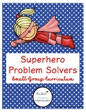 Superhero Problem Solvers Small Group Curriculum