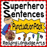 Superhero Sentences Reading Language Arts Punctuation Pack