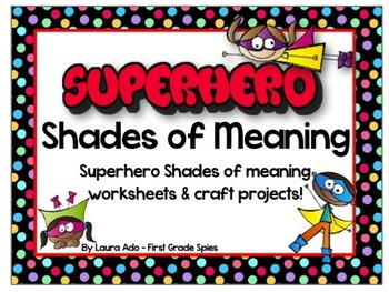 Superhero Shades of Meaning Adjective Practice & Superhero Craft