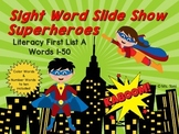 Sight Word Slide Show, Literacy First List A, Words 1-50, Superheroes