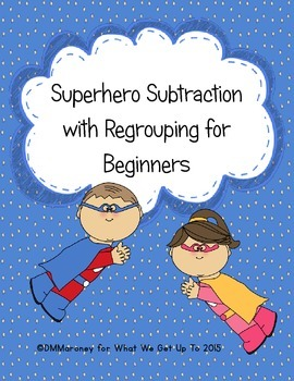 Superhero Subtraction with Regrouping for Beginners