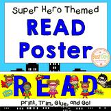 Superhero/ Super Hero Themed READ Poster