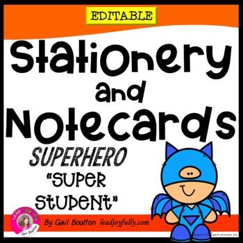 "Superhero ""Super Student"" EDITABLE Stationery! (Teachers or Principals)"