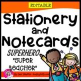"Superhero ""Super Teacher"" EDITABLE Stationery with Matchin"