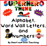 Superhero Theme Alphabet, Word Wall Cards, Numbers, and Posters