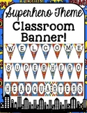 Superhero Theme Classroom Banners-Classroom Decor
