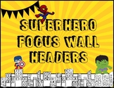 Superhero Theme Focus Wall Headers