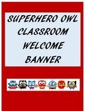 Superhero Theme Owl Welcome Banner