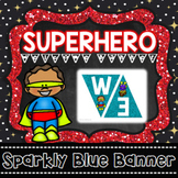 Superhero Theme Welcome Banner - Superhero Classroom Decor