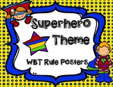 Superhero Theme Whole Brain Teaching Rule Posters