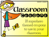 Superhero Themed Classroom Coupons... 18 different classroom rewards