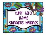 Superhero Themed Common Core Standards Headers