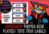 Superhero Themed Desk Plates / Tote Tray Labels
