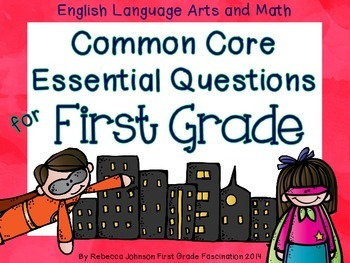 Superhero Themed ELA and Math Common Core Essential Questions for First Grade