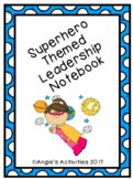 Superhero Themed Leadership Notebook