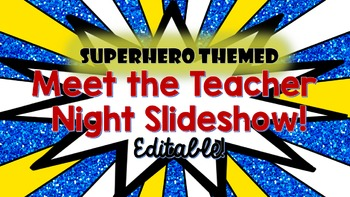 Superhero Themed Meet the Teacher Night Slideshow