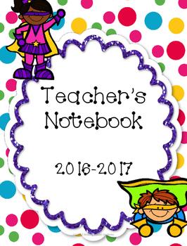Superhero-Themed Teacher Notebook 2016-2017