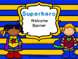 Superhero Themed Welcome Banner
