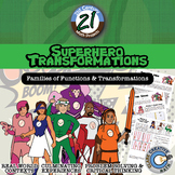 Superhero Transformations - Families of Functions - 21st Century Math Project