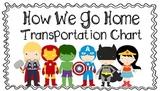 Superhero Transportation Chart: How We Go Home!!
