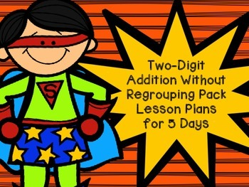 Two-Digit Addition Without Regrouping Lesson Plans - Superhero