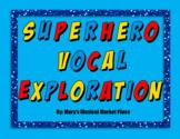 Superhero Vocal Exploraion