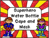 Superhero Water Bottle Cape and Mask
