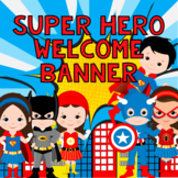Superhero Welcome Banner Back to School Posters