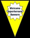 Superhero Welcome Banners