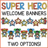 Superhero Welcome Banners Super Hero - Two Options!