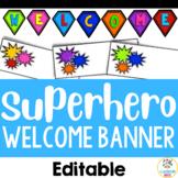 Superhero Theme: Welcome Display (Editable)