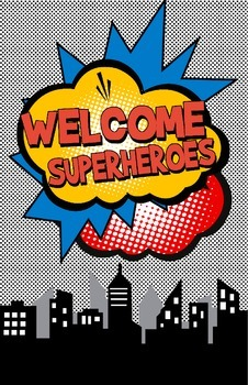 Superhero Welcome Poster (11x17) Tabloid Size